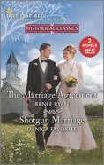 The Marriage Agreement/Shotgun Marriage (Love Inspired Historical 2 Books In 1 Series) Mass Market