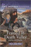 Framed in Death Valley (True Large Print) (Love Inspired Suspense Series) Paperback