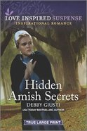 Hidden Amish Secrets (True Large Print) (Love Inspired Suspense Series) Paperback