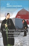 The Amish Outcast's Holiday Return (Love Inspired Series) Mass Market