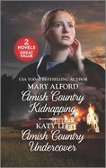 Amish Country Kidnapping/Amish Country Undercover (Love Inspired 2 Books In 1 Series) Mass Market