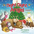Night Night, Angel: A Sleepy Christmas Celebration (Night, Night Series) Board Book