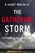 The Gathering Storm: Secularism, Culture, and the Church Paperback