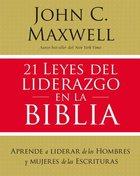 21 Leyes Del Liderazgo En La Biblia eBook