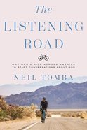 The Listening Road: One Man's Ride Across America to Start Conversations About God Hardback