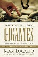 Enfrente a Sus Gigantes: Dios Aun Hace Lo Imposible (Facing Your Giants) Paperback