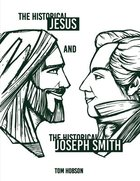 The Historical Jesus and the Historical Joseph Smith Paperback