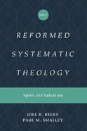 Spirit and Salvation (Reformed Systematic Theology) (#03 in Reformed Systematic Theology Series) Hardback