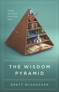 The Wisdom Pyramid: Feeding Your Soul in a Post-Truth World Paperback