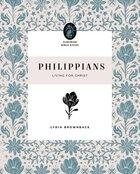 Philippians: Living For Christ (Flourish Womens Bible Study Series) Paperback