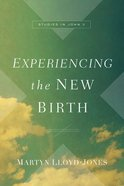 Experiencing the New Birth: Studies in John 3 Paperback