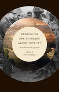 Redeeming Our Thinking About History: A God-Centered Approach Paperback