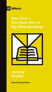 How Can I Get More Out of My Bible Reading? (9marks Church Questions Series) Paperback
