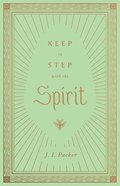 Keep in Step With the Spirit (Packer Essential Libray Collection) Hardback