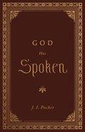 God Has Spoken (Packer Essential Libray Collection) Hardback