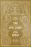 The Epic Story of the Bible: How to Read and Understand God's Word Paperback