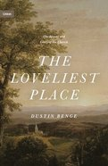 Loveliest Place, The: The Beauty and Glory of the Church (Union Series) Hardback