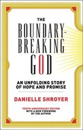 The Boundary-Breaking God: An Unfolding Story of Hope and Promise Paperback
