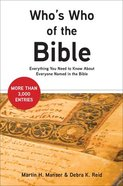Who's Who of the Bible: Everything You Need to Know About Everyone Named in the Bible Paperback