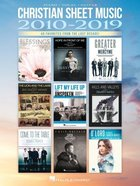 Christian Sheet Music 2010-2019: 40 Favorites From the Last Decade Arranged For Piano/Vocal/Guitar (Music Book) Paperback