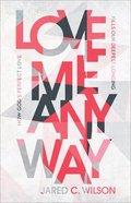 Love Me Anyway eBook
