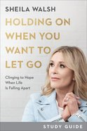Holding on When You Want to Let Go Study Guide eBook