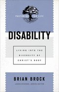 Disability: Living Into the Diversity of Christ's Body Paperback
