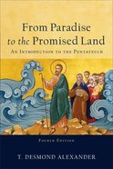 From Paradise to the Promised Land: An Introduction to the Pentateuch (4th Edition) Paperback