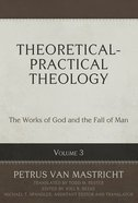 The Works of God and the Fall of Man (#03 in Theoretical & Practical Theology Series) Hardback