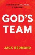God's Team: Unleashing the Full Power of the Church Paperback