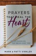 Prayers That Heal the Heart: Prayer Counseling That Breaks Every Yoke Paperback