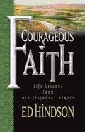 Courageous Faith Paperback