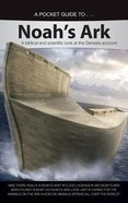 Noah's Ark- a Biblical and Scientific Look At the Genesis Account (A Pocket Guide To Series) Paperback