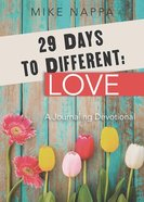 29 Days to Different: Love - a Journaling Devotional Paperback