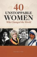 40 Unstoppable Women Who Changed the World Paperback