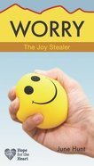 Worry: The Joy Stealer (Hope For The Heart Series) Paperback