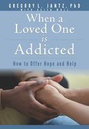 When a Loved One is Addicted, eBook