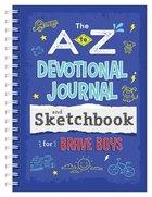 A to Z Devotional Journal and Sketchbook For Brave Boys (Nlv) (Brave Boys Series) Spiral