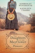 Pioneers (Alamo Bride/Golden Bride/Express Bride) (Daughters Of The Mayflower Series) Paperback
