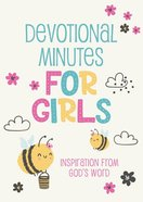 Devotional Minutes For Girls: Inspiration From God's Word Paperback