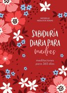 Sabidura Diaria Para Madres: Meditaciones Para 365 Das Paperback