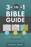 The 3-In-1 Bible Guide: A Dictionary, Concordance, and Atlas For Everyday Study Paperback