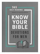 Know Your Bible Devotions For Men: 365 Daily Readings Hardback