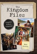 Kingdom Files, The: Complete 6-Story Collection (Kingdom Files Series) Paperback