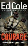 Courage: Winning Life's Toughest Battles Paperback