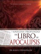 Analisis Profundo Del Libro De Apocalipsis, Un: Estudio Verso a Verso Paperback