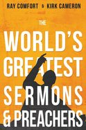 The World's Greatest Sermons & Preachers Paperback