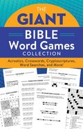 The Giant Bible Word Games Collection: Acrostics, Crosswords, Cryptoscriptures, Word Searches, and More! Paperback