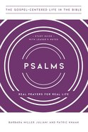 Psalms: Real Prayers For Real Life (Study Guide With Leader's Notes) (Gospel Centered Life In The Bible Series) Paperback