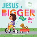 Jesus is Bigger Than Me: True Stories of His Miracles Board Book